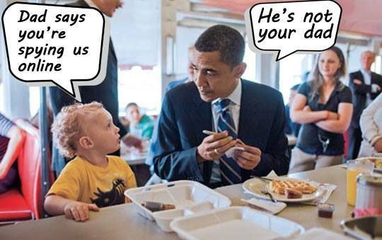 Dad says you&#39re spying us online. Obama: He's not your dad.